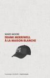 Ward Moore - Frank Merriwell à la Maison Blanche.