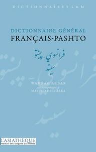 Wardag Akbar - Dictionnaire général français-pashto.