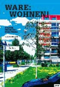 Ware: Wohnen - Politik. Ökonomie. Städtebau.