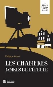 Waret Philippe - Chambres noires de l'Epeule (Les).