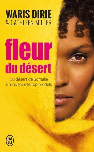 Waris Dirie - Fleur du désert - Du désert de Somalie à l'univers des top models.