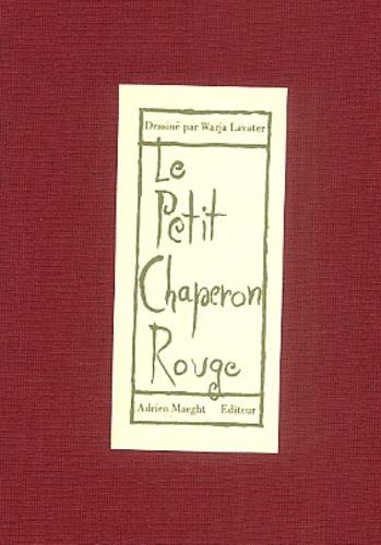 Warja Lavater - Le Petit Chaperon rouge - Une imagerie d'après le conte de Charles Perrault.
