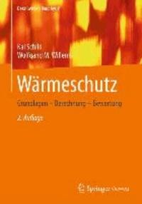 Wärmeschutz - Grundlagen - Berechnung - Bewertung.