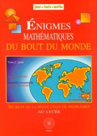 Warren Atkins - Enigmes mathématiques au bout du monde - Tome 2, Secrets de la résolution de problèmes au lycée.