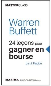 Warren Buffett et James Pardoe - 24 leçons pour gagner en bourse.