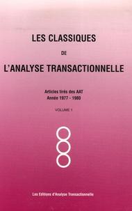 Warren Cheney et Claude Steiner - Les Classiques de l'Analyse transactionnelle - Tome 1.