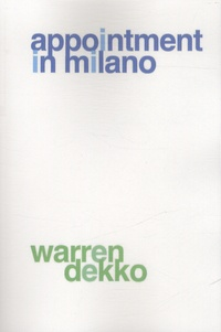 Warren Dekko - Appointment in Milano.
