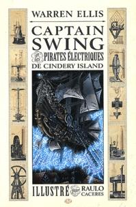 Warren Ellis et Raulo Caceres - Captain Swing et les pirates électriques de Cindery Island.