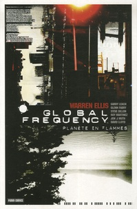 Warren Ellis et Garry Leach - Global Frequency Tome 1 : Planète en flammes.