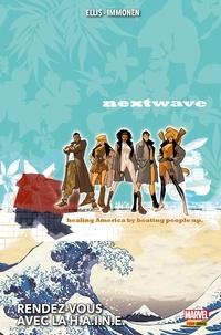 Warren Ellis - Nextwave (2006) - Rendez-vous avec la H.A.I.N.E..