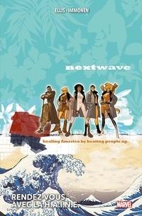 Warren Ellis et Stuart Immonen - Nextwave Intégrale : Rendez-vous avec la H.A.I.N.E..