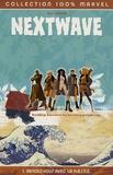 Warren Ellis et Stuart Immonen - Nextwave Tome 1 : Rendez-vous avec la H.A.I.N.E..
