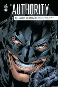 Warren Ellis et Tom Raney - The Authority Tome 2 : Les années Stormwatch.