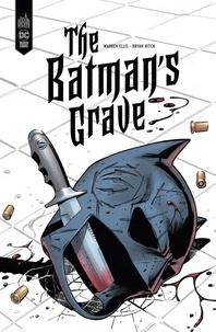 Warren Ellis et Bryan Hitch - The Batman's Grave.