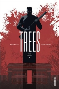 Warren Ellis et Jason Howard - Trees Tome 3 : Trois fortunes.