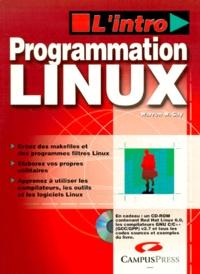 PROGRAMMATION LINUX. Avec un CD-ROM contenant Red Hat 6.0 et les compilateurs GNU.pdf