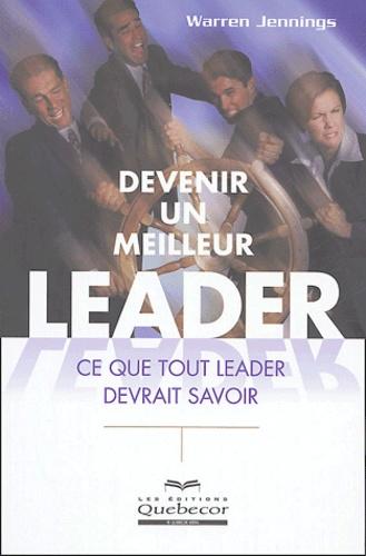 Warren Jennings - Devenir un meilleur leader - Ce que tout leader devrait savoir.