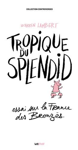 Tropique du Splendid. Essai sur la France des Bronzés