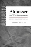 Warren Montag - Althusser and His Contemporaries - Philosophy's Perpetual War.