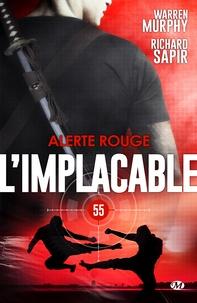 Warren Murphy et Richard Sapir - Alerte rouge - L'Implacable, T55.