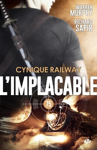 Warren Murphy et Richard Sapir - Cynique Railway - L'Implacable, T75.