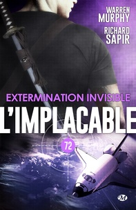Warren Murphy et Richard Sapir - Extermination invisible - L'Implacable, T72.
