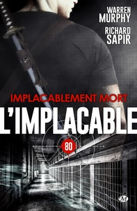 Warren Murphy et Richard Sapir - Implacablement mort - L'Implacable, T80.