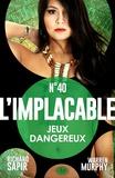 Warren Murphy et Richard Sapir - Jeux dangereux - L'Implacable, T40.
