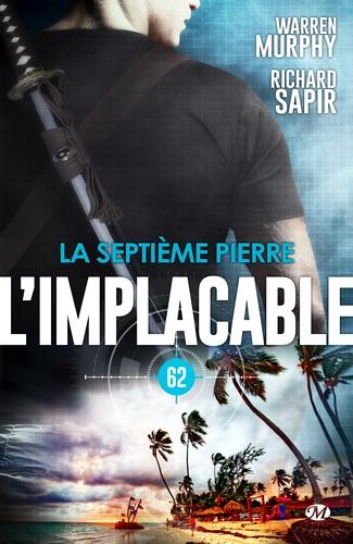 La Septième Pierre. L'Implacable, T62