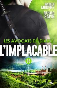 Warren Murphy et Richard Sapir - Les Avocats du Diable - L'Implacable, T65.