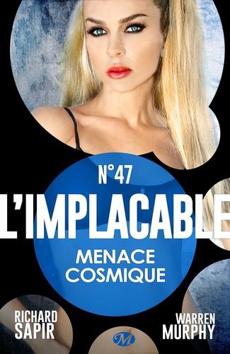 Warren Murphy et Richard Sapir - Menace cosmique - L'Implacable, T47.