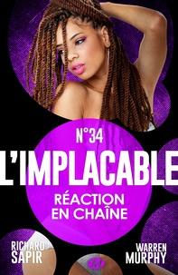 Warren Murphy et France-Marie Watkins - Réaction en chaîne - L'Implacable, T34.