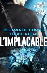 Warren Murphy et Richard Sapir - Règlement de compte et cash à l'eau - L'Implacable, T77.