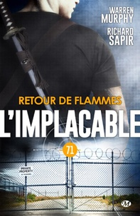 Warren Murphy et Richard Sapir - Retour de flammes - L'Implacable, T71.