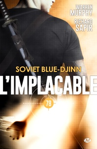 Warren Murphy et Richard Sapir - Soviet blue-djinn - L'Implacable, T78.