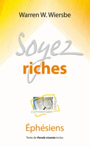 Warren W. Wiersbe - Soyez riches - Ephésiens.