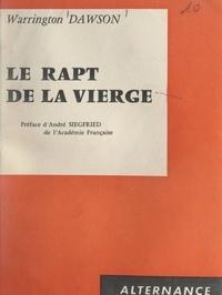 Warrington Dawson et André Siegfried - Le rapt de la Vierge.