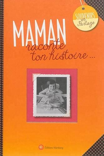 Wartberg - Maman, raconte ton histoire....