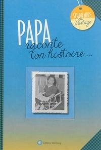 Wartberg - Papa, raconte ton histoire....