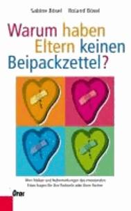 Warum haben Eltern keinen Beipackzettel? - Über Risiken und Nebenwirkungen des emotionalen Erbes fragen Sie Ihre Partnerin oder Ihren Partner.