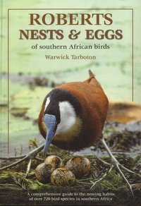 Warwick Tarboton - Roberts Nests and Eggs of Southern African Birds.