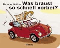 Thomas M. Müller - Was braust so schnell vorbei? - Pappbilderbuch.