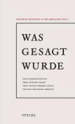 """Was gesagt wurde - Eine Dokumentation über Günter Grass' """"Was gesagt werden muss"""" und die Deutsche Debatte."""