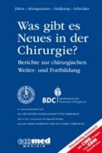 Was gibt es Neues in der Chirurgie? Jahresband 2013 - Berichte zur chirurgischen Fort- und Weiterbildung.