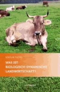 Was ist biologisch-dynamische Landwirtschaft?.