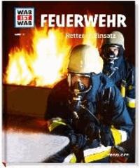 Was ist Was Feuerwehr. Retter im Einsatz.