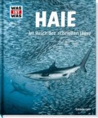 Was ist Was Haie. Im Reich der schnellen Jäger.