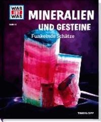 Was ist Was Mineralien und Gesteine. Funkelnde Schätze.