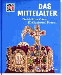 Was ist Was Mittelalter. Die Welt der Kaiser, Edelleute und Bauern.