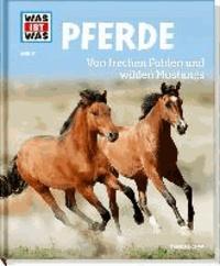 Was ist Was Pferde. Von frechen Fohlen und wilden Mustangs.